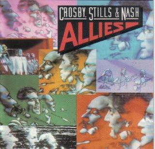 <i>Allies</i> (Crosby, Stills & Nash album) 1983 live album by Crosby, Stills, & Nash