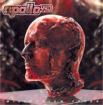 Millennium Fever - Image: Apollo 440 Millennium Fever Cover