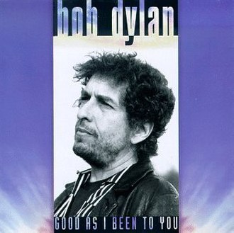 Good as I Been to You - Image: Bob Dylan Good as I Been to You