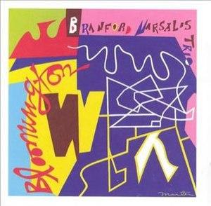 Bloomington (album) - Image: Branford Marsalis Bloomington