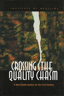 <i>Crossing the Quality Chasm</i> book by Institute of Medicine