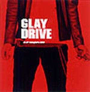 Drive: Glay Complete Best - Image: GLAY Drive
