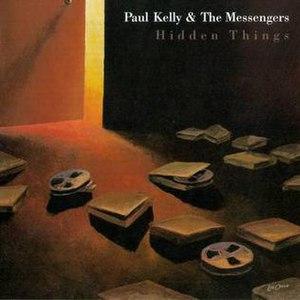 Hidden Things - Image: Hidden Things by Paul Kelly