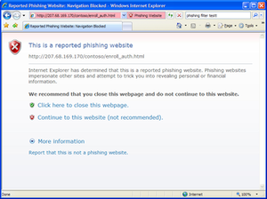 Internet Explorer 7 - Browsing to a site which IE deems to be a phishing site is blocked by default. The user has to make an explicit choice before continuing.