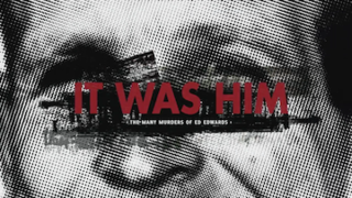 <i>It Was Him: The Many Murders of Ed Edwards</i>