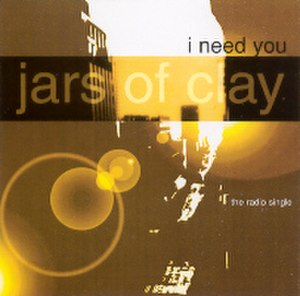 I Need You (Jars of Clay song) - Image: Jarsofclay ineedyou