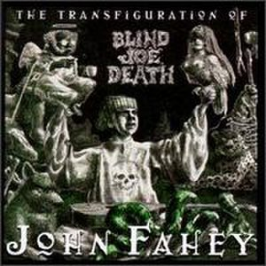 The Transfiguration of Blind Joe Death - Image: John Fahey The Transfiguration of Blind Joe Death (album cover)