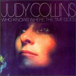 Who Knows Where the Time Goes (Judy Collins album) - Image: Judywhoknows