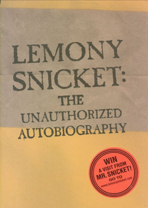 Lemony Snicket: The Unauthorized Autobiography - First edition cover