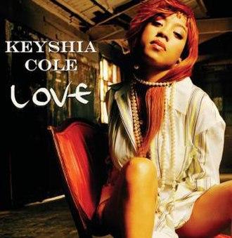 Love (Keyshia Cole song) - Image: Love (Keyshia Cole song)