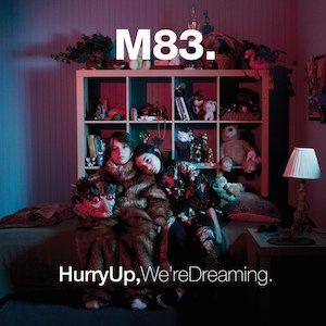 Hurry Up, We're Dreaming - Image: M83 Hurry Up Were Dreaming