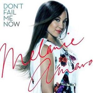 Don't Fail Me Now - Image: Melanie Amaro, Don't Fail Me Now single cover