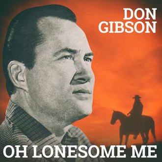 Oh Lonesome Me - Image: Oh Lonesome Me Don Gibson