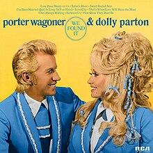 We found it wikipedia for Porter wagoner porter n dolly