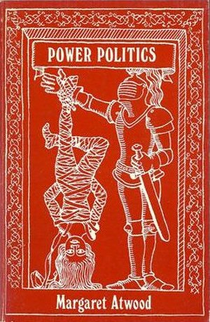 Power Politics (poetry collection) - First edition (publ. Anansi)