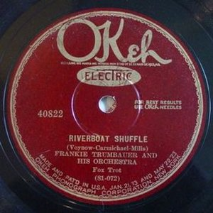 Riverboat Shuffle -  1927 Okeh 78, 40822, by Frankie Trumbauer and His Orchestra featuring Bix Beiderbecke.