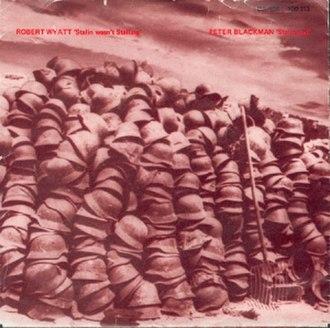 Stalin Wasn't Stallin' - Image: Robert Wyatt Stalin Wasnt Stallin Single Cover