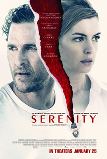 <i>Serenity</i> (2019 film) 2019 film directed by Steven Knight