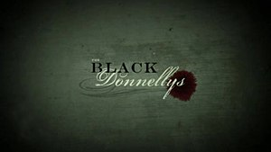 The Black Donnellys - Image: The Black Donnellys intro