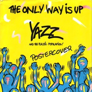 The Only Way Is Up - Image: The Only Way Is Up (Yazz single)
