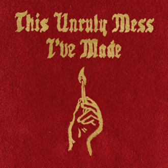This Unruly Mess I've Made - Image: This Unruly Mess I've Made (Front Cover)
