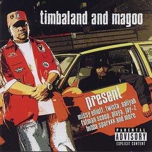 Present (Timbaland & Magoo album) - Image: Timbaland&Magoo Presentalbum