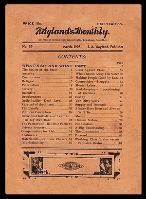 John M. Work - The first edition of Work's best-selling introduction to socialism, What's So and What Isn't, appeared as the March 1905 issue of Wayland's Monthly.