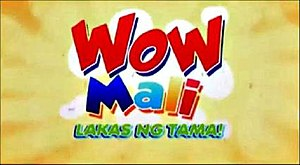 Wow Mali - The title card of Wow Mali: Lakas ng Tama