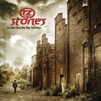 The Only Easy Day Was Yesterday - Image: 12 stones the only easy day was yesterday