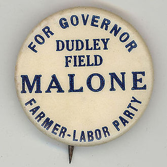 Dudley Field Malone - Campaign pinback from Malone's 1920 run for Governor of New York.
