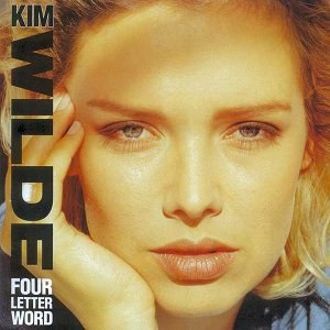 Four Letter Word (Kim Wilde song) - Image: 4 Letter Word Kim Wilde