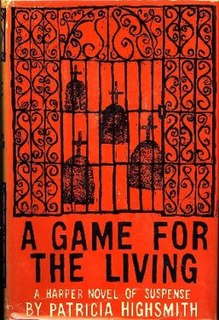 <i>A Game for the Living</i> novel by Patricia Highsmith