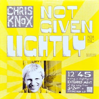 Not Given Lightly - Image: Chris Knox Not Given Lightly single cover