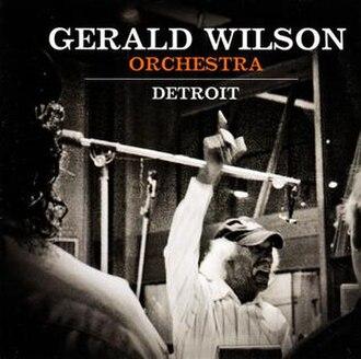 Detroit (Gerald Wilson album) - Image: Detroit (Gerald Wilson album)
