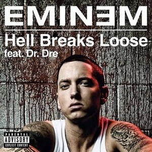 Hell Breaks Loose - Image: Eminem hellbreaksloose single cover