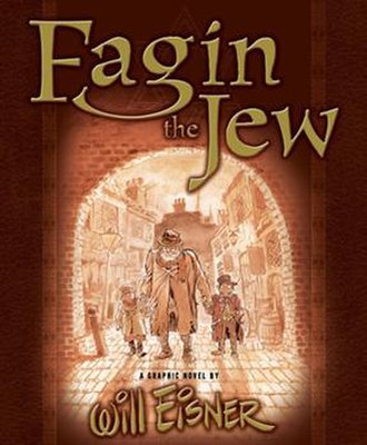 Racism in the work of Charles Dickens - Cover of Will Eisner's graphic novel Fagin the Jew. Eisner tries to make Fagin complex and frames the story as an interview between Fagin and Dickens in which Fagin pleads for greater sympathy