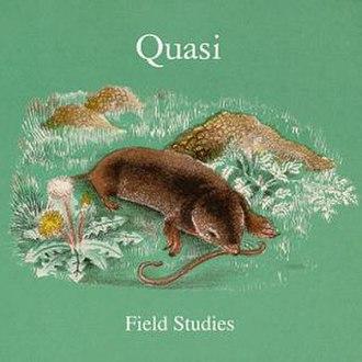 Field Studies (album) - Image: Field Studies (Quasi album)