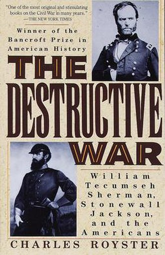 The Destructive War: William Tecumseh Sherman, Stonewall Jackson, and the Americans - Image: Front cover of book The destructive war, William Tecumseh Sherman, Stonewall Jackson, and the Americans