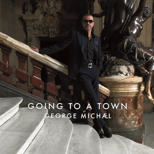 Going to a Town - Image: Going to a Town by George Michael