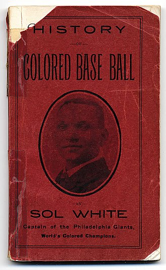 """Sol White - Cover of """"History of Colored Base Ball"""" by Sol White, 1907"""