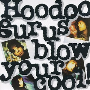 Blow Your Cool! - Image: Hoodoo Gurus Blow Your Cool