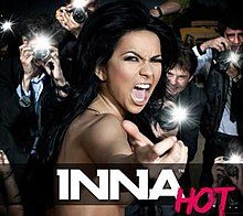 "A portrait of a young dark-haired woman screaming and holding her hand out while several paparazzis photograph her. Centered at the bottom of the portrait in bold, white font is the name ""INNA"" with the title ""HOT"", in red font, overlapping it at its bottom right corner."