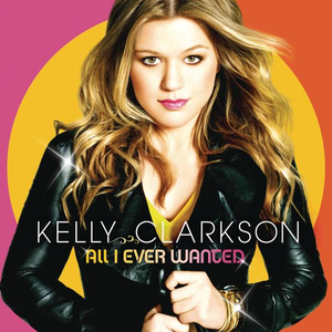 Kelly Clarkson - All I Ever Wanted (Official Album Cover).png