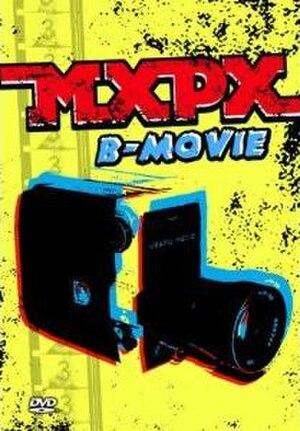 B-Movie (video album) - Image: Mx Px B Movie cover