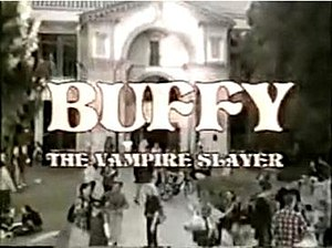 Unaired Buffy the Vampire Slayer pilot - Image: Pilot (unaired episode title screen)