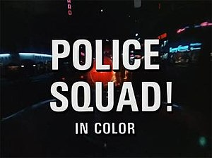 "Police Squad! - Title card for Police Squad! The subtitle ""in color"" was a deliberate anachronism; network television shows in the United States had transitioned from black-and-white to color by the late 1960s."