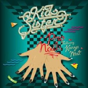 Pro Nails - Image: Pro Nails Kid Sister