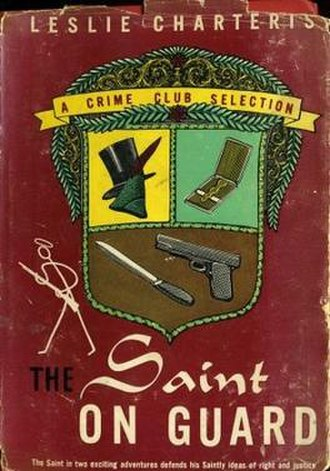The Saint on Guard - First edition (US)