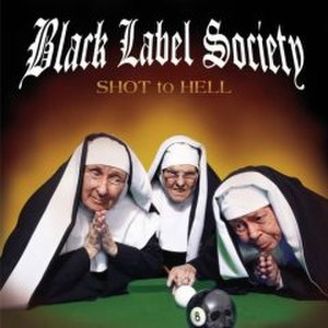 Shot to Hell - Image: Shot To Hell Black Label Societyalbum