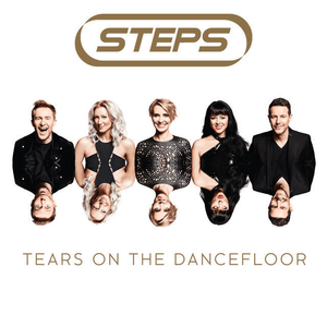 Tears on the Dancefloor - Image: Steps Tears on the Dancefloor (Official Album Cover)